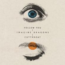Imagine_Dragons_-_Follow_You_Cutthroat